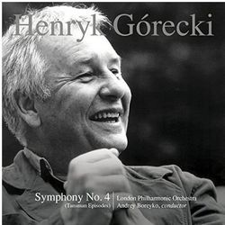 London Philharmonic Orchestra, Andrey Boreyko - GORECKI: SYMPHONY NO. 4, OP. 85