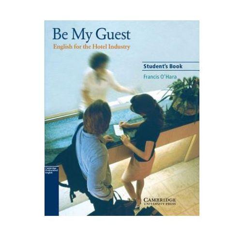 Książki do nauki języka, Be My Guest Student&-8217;s Book (opr. miękka)