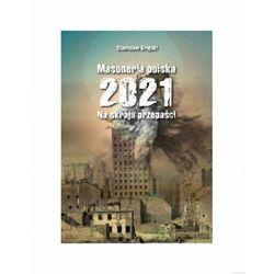 Masoneria polska 2021. Na skraju przepaści (opr. miękka)
