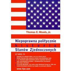 Niepoprawna politycznie historia Stanów Zjednoczonych - Woods Thomas E.