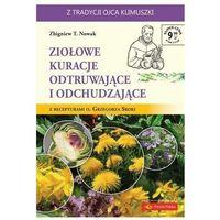 Hobby i poradniki, Ziołowe kuracje odtruwające i odchudzające - Zbigniew T. Nowak (opr. miękka)
