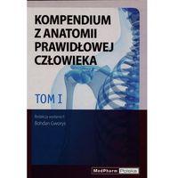 Książki o zdrowiu, medycynie i urodzie, Kompendium z anatomii prawidłowej człowieka Tom I. Nomeklatura: polska, angielska, łacińska (opr. miękka)