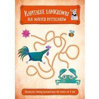 Książki dla dzieci, Kapitalne łamigłówki dla małych bystrzaków 4+ (opr. miękka)