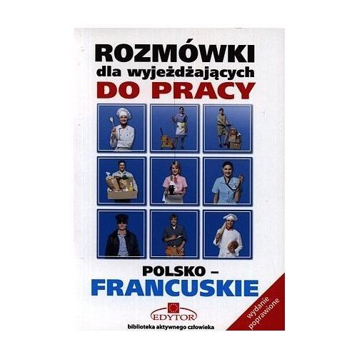 Książki do nauki języka, Rozmówki dla wyjeżdżających do pracy polsko-francuskie - wydanie 3 poprawione i rozszerzone (opr. broszurowa)