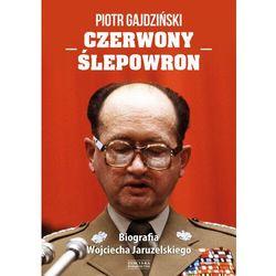 Czerwony Ślepowron. Biografia Wojciecha Jaruzelskiego - Piotr Gajdziński - ebook
