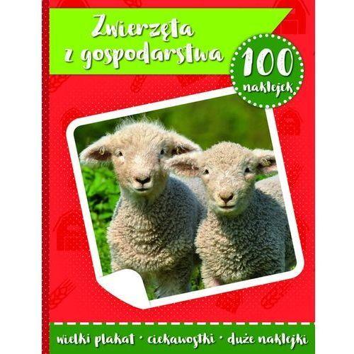 Książki dla dzieci, 100 naklejek. Zwierzęta w gospodarstwie w.2 (opr. broszurowa)