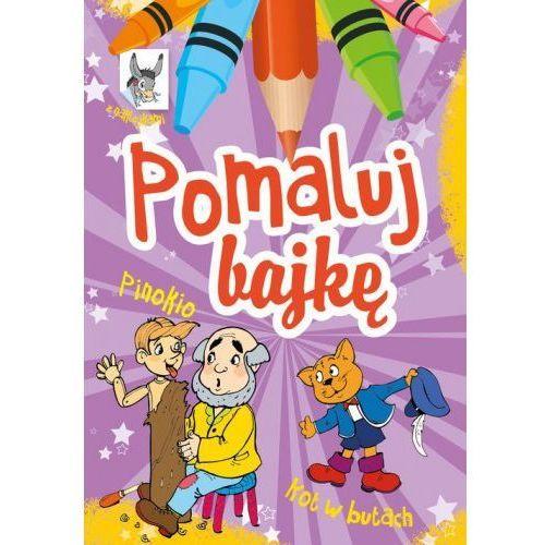 Książki dla dzieci, Pomaluj bajkę. Pinokio. Kot w butach (opr. miękka)