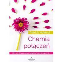 Książki medyczne, Chemia połączeń. Pięć sekretów zdrowego, bogatego i spełnionego życia - Patrick Holford (opr. miękka)
