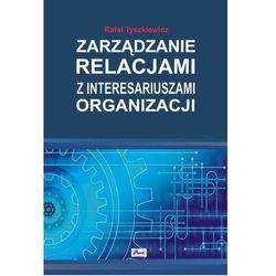 Zarządzanie relacjami z interesariuszami organizacji - Rafał Tyszkiewicz - ebook