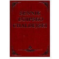 Senniki, wróżby, numerologia i horoskopy, Sennik egipsko-chaldejski - Praca zbiorowa (opr. twarda)