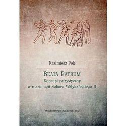 Beata patrum. koncept patrystyczny w mariologii soboru watykańskiego ii (opr. miękka)