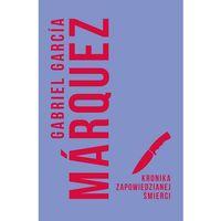 Poezja, Kronika zapowiedzianej śmierci - Gabriel Garcia Marquez (opr. twarda)