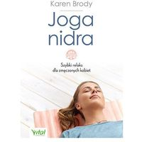 Hobby i poradniki, Joga Nidra Szybki Relaks Dla Zmęczonych Kobiet - Karen Brody (opr. broszurowa)