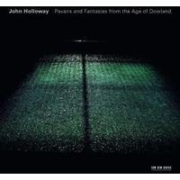 Pozostała muzyka rozrywkowa, PAVANS AND FANTASIES FROM THE AGE OF DOWLAND - John Holloway (Płyta CD)
