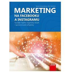 Marketing na Facebooku a Instagramu Tereza Semerádová, Petr Weinlich