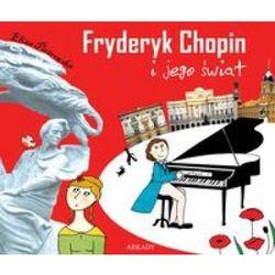 Fryderyk Chopin i jego świat (opr. miękka)