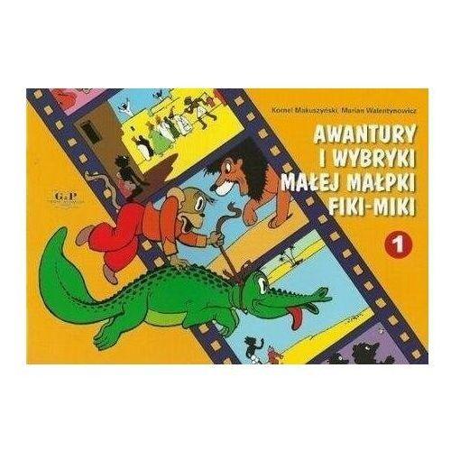 Książki dla dzieci, Awantury i wybryki małej małpki fiki-miki 1 (dodruk 2020) - makuszyński kornel (opr. broszurowa)