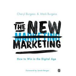 The New Marketing Burgess, Cheryl; McDonald, Ruth; Sweeten, Sandra