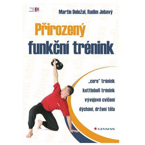 Pozostałe książki, Přirozený funkční trénink Doležal Martin, Jebavý Radim,