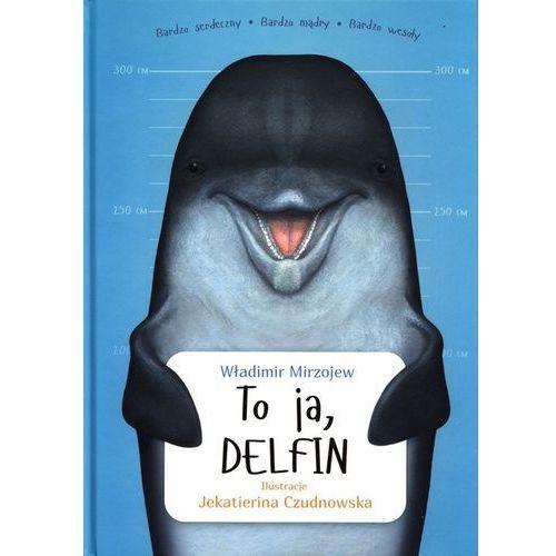 Książki dla dzieci, To ja, Delfin (opr. twarda)