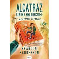 Książki fantasy i science fiction, Alcatraz kontra Bibliotekarze Tom 3 Rycerze Krystalii (opr. miękka)