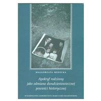 Literaturoznawstwo, Apokryf rodzinny jako odmiana dwudziestowicznej powieści historycznej (opr. kartonowa)