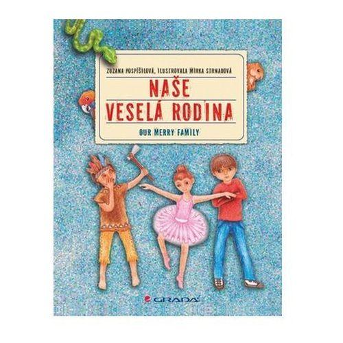 Pozostałe książki, Naše veselá rodina / Our merry family (ČJ, AJ) Pospíšilová Zuzana, Strnadová Mirka
