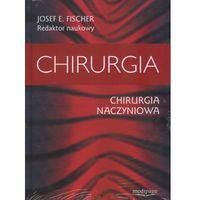 Książki o zdrowiu, medycynie i urodzie, CHIRURGIA. Chirurgia naczyniowa. (opr. twarda)