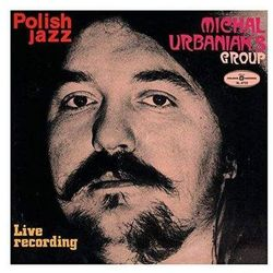 Michal Group Urbaniak - LIVE RECORDING (POLISH JAZZ)