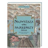 Literatura młodzieżowa, Najwyższa góra najgłębszy ocean. Obrazkowe kompendium cudów natury (opr. twarda)