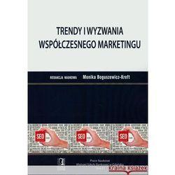 Trendy i wyzwania wspólczesnego marketingu (opr. miękka)
