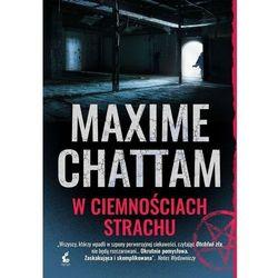 Trylogia zła 2 W ciemnościach strachu - Maxime Chattam (opr. miękka)