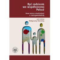 E-booki, Być rodzicem we współczesnej Polsce. Nowe wzory w konfrontacji z rzeczywistością.