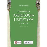 Pozostałe książki, Amerykańska aksjologia i estetyka XX wieku Dziemidok Bohdan (opr. miękka)