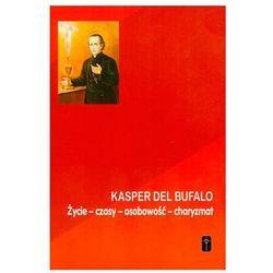 Kasper del Bufalo.Życie,czasy,osobowość,charyzmat (opr. miękka)