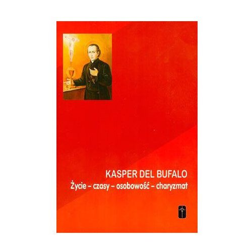 Książki religijne, Kasper del Bufalo.Życie,czasy,osobowość,charyzmat (opr. miękka)
