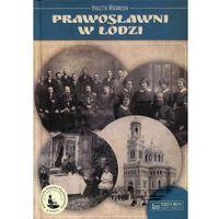 Pozostałe książki, Prawosławni w Łodzi + zakładka do książki GRATIS (opr. twarda)