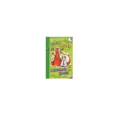 Książki dla dzieci, JACEK PLACEK. SZKOLNY SMOK (opr. miękka)