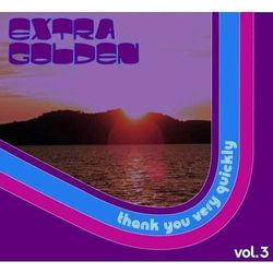 Extra Golden - Thank You Very Quickly