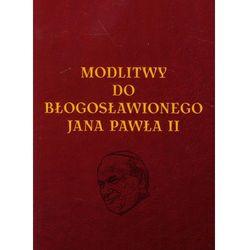 Modlitwy do Błogosławionego Jana Pawła II (opr. miękka)