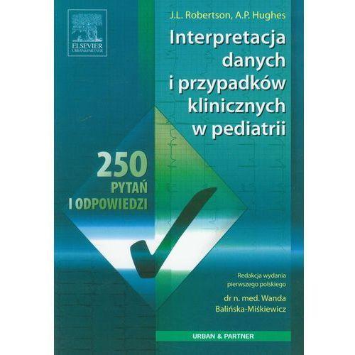 Książki medyczne, Interpretacja danych i przypadków klinicznych w pediatrii (opr. miękka)