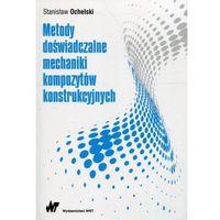 Książki popularnonaukowe, Metody doświadczalne mechaniki kompozytów konstrukcyjnych (opr. miękka)