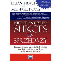 Nieograniczony sukces w sprzedaży (opr. miękka)