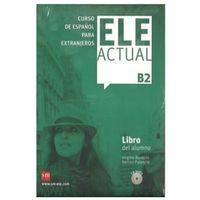 Książki do nauki języka, ELE Actual B2 Podręcznik +CD - Borobio Virgilio, Palencia Ramon (opr. miękka)