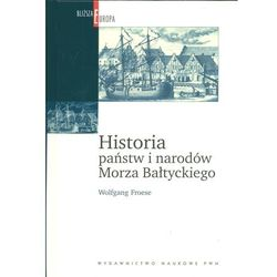 Historia państw i narodów Morza Bałtyckiego (opr. twarda)