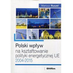 Polski wpływ na kształtowanie polityki energetycznej UE (opr. miękka)