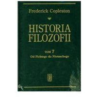 Filozofia, Historia filozofii. Tom 7. Od Fichtego do Nietzschego (opr. twarda)