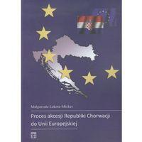 Politologia, Proces akcesji Republiki Chorwacji do Unii Europejskiej (opr. miękka)