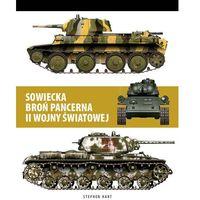 Hobby i poradniki, Sowiecka Broń Pancerna Ii Wojny Światowej - Stephen Hart (opr. twarda)