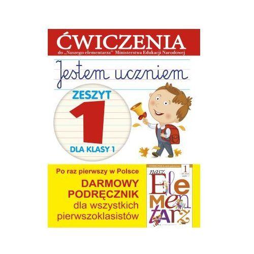 Książki dla dzieci, Jestem uczniem. Zeszyt 1 dla klasy 1. Ćwiczenia do `Naszego Elementarza` (MEN) - Anna Wiśniewska (opr. broszurowa)
